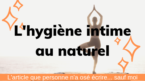 L'hygiène intime au naturel