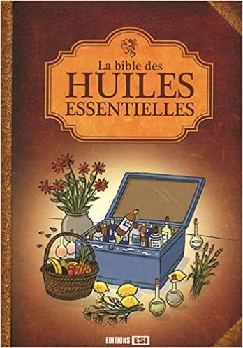 """Livre """"La bible des huiles essentielles"""""""